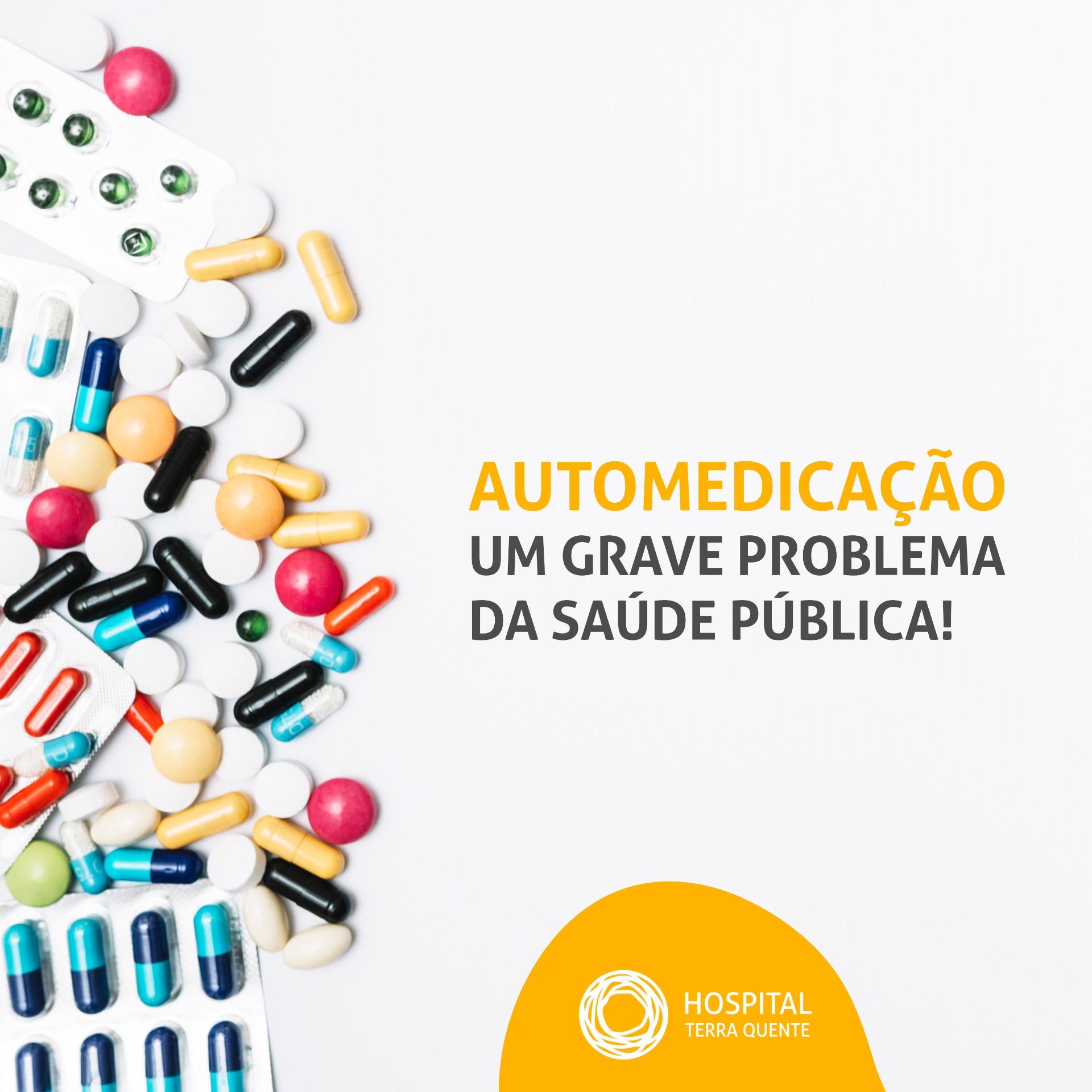 AUTOMEDICAÇÃO – Um grave problema da saúde pública