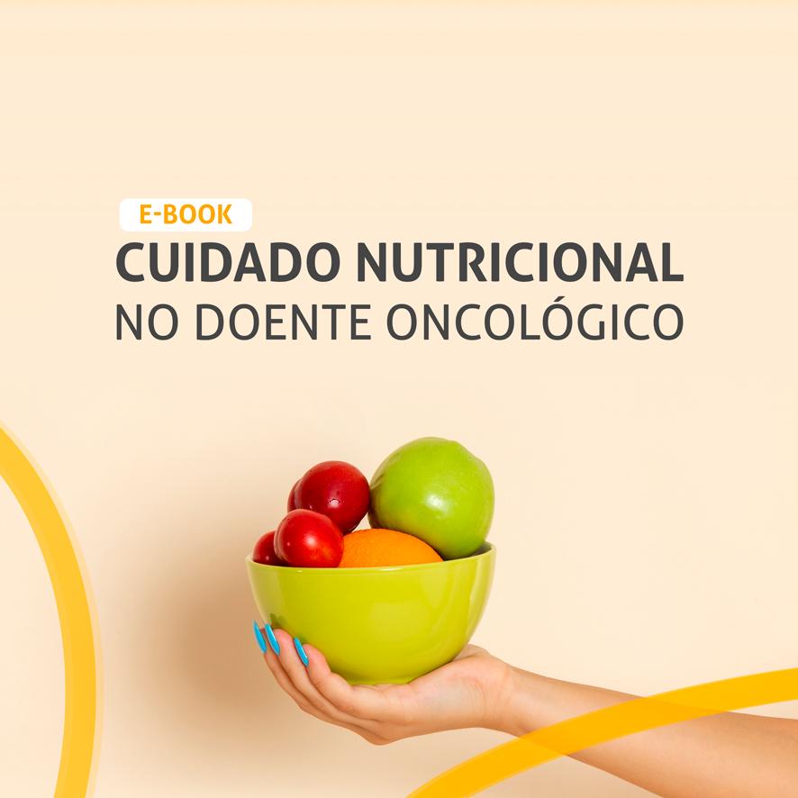 E-book Cuidado Nutricional no Doente Oncológico