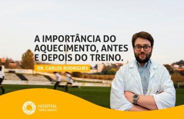 Dr. Carlos Rodrigues: A importância do aquecimento, antes e depois do treino